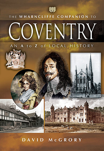 The Wharncliffe Companion to Coventry, David McGrory