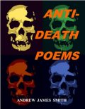 Anti-Death Poems, Andrew Smith