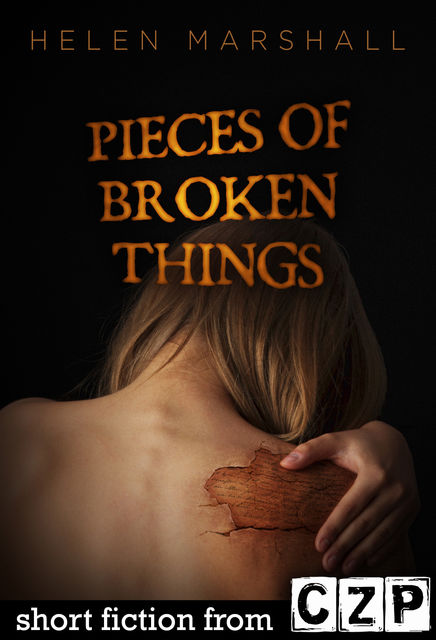 Pieces of Broken Things, Helen Marshall