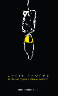 There Has Possibly Been An Incident, Chris Thorpe