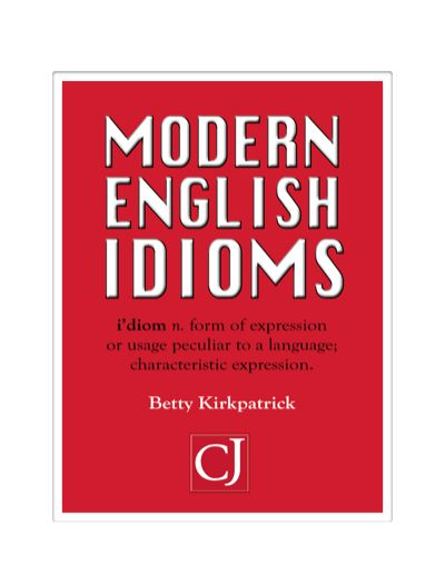 Modern English Idioms, Betty Kirkpatrick