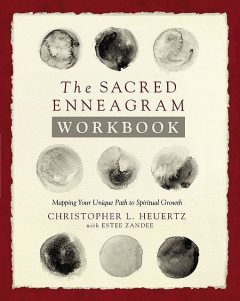 The Sacred Enneagram Workbook, Christopher L. Heuertz