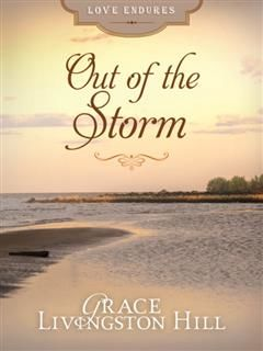 Out of the Storm, Grace Livingston Hill