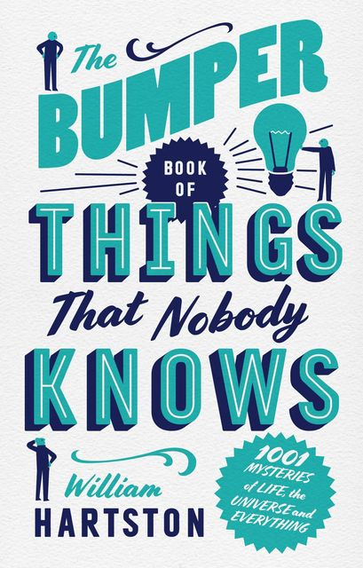 The Bumper Book of Things That Nobody Knows, William Hartston