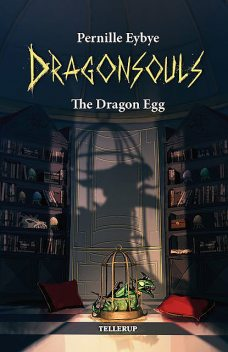 Dragon Souls #6: The Dragon Egg, Pernille Eybye