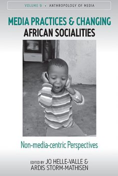 Media Practices and Changing African Socialities, Ardis Storm-Mathisen, Jo Helle-Valle