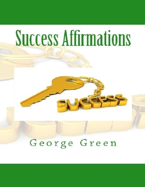 Success Affirmations, George Green