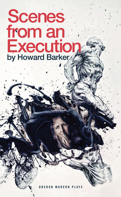 Scenes from an Execution, Howard Barker
