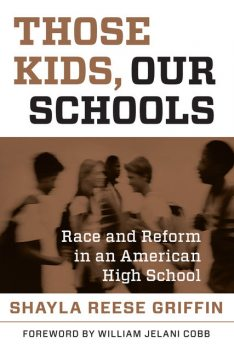 Those Kids, Our Schools, Shayla Reese Griffin