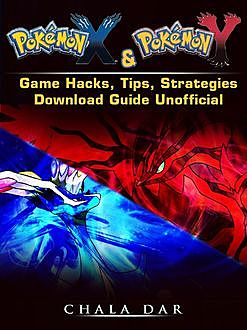 Pokemon XY Game Wiki, Cheats, Armory, Download Guide Unofficial, Chala Dar