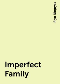 Imperfect Family, Riyu Ningtyas