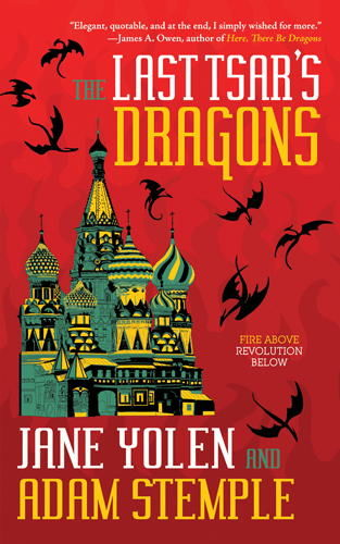 The Last Tsar's Dragons, JANE YOLEN, Adam Stemple