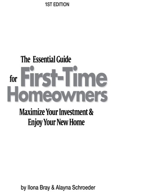 Essential Guide for First Time Homeowners, Ilona Bray J.D.