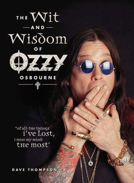 The Wit and Wisdom of Ozzy Osbourne, Dave Thompson