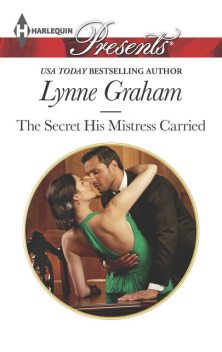 The Secret His Mistress Carried, Lynne Graham