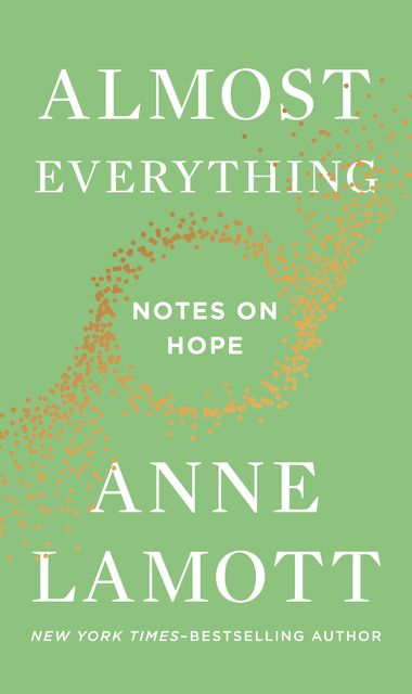 Almost Everything, Anne Lamott