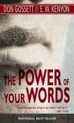 The Power of Your Words, Don Gossett, E.W.Kenyon