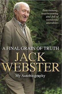 A Final Grain of Truth, Jack Webster