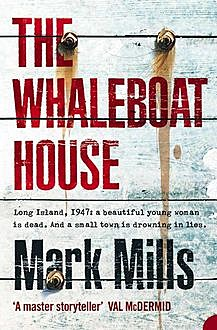 The Whaleboat House, Mark Mills