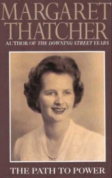 The Path to Power, Thatcher Margaret