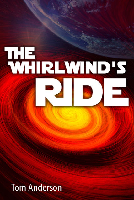 The Whirlwind's Ride, Tom Anderson