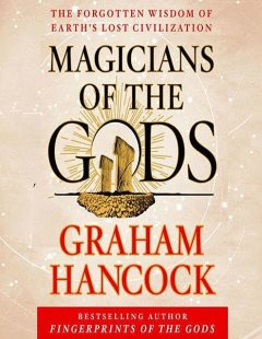 Mysteries Of The Ancient Past. A Graham Hancock Reader, motivator8