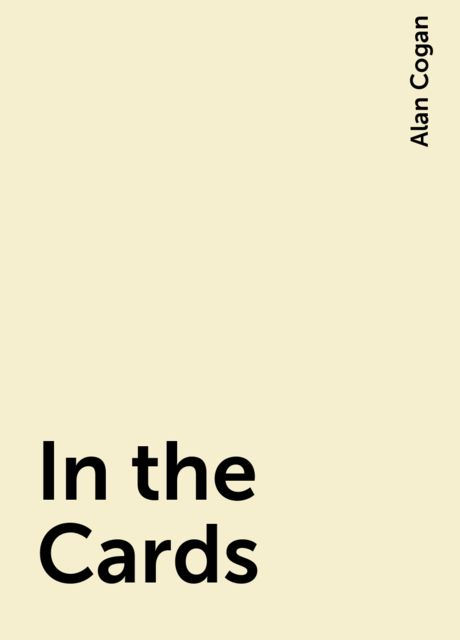 In the Cards, Alan Cogan