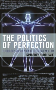 The Politics of Perfection, Kimberly Hurd Hale