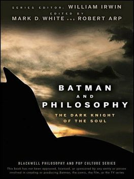 Batman and Philosophy, Robert, White, Mark, Arp