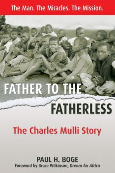 Father to the Fatherless, Paul H Boge