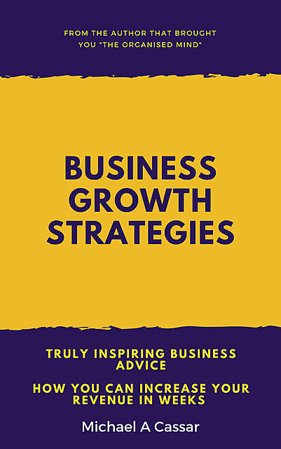 Business Growth Strategies, Michael A Cassar