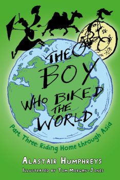 The Boy who Biked the World Part Three, Alastair Humphreys
