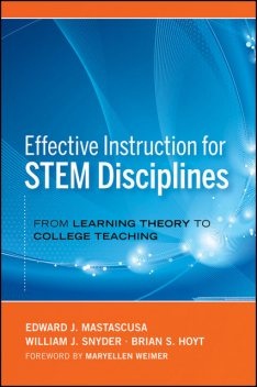 Effective Instruction for STEM Disciplines, Brian S.Hoyt, Edward J.Mastascusa, William J.Snyder