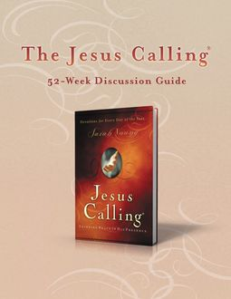 The Jesus Calling 52-Week Discussion Guide, Sarah Young