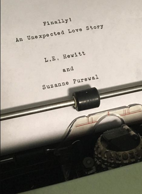 Finally! An Unexpected Love Story, Suzanne Purewal, L.E. Hewitt