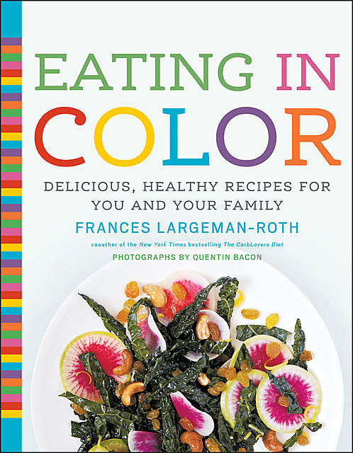 Eating in Color, Frances Largeman-Roth
