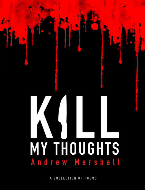 Kill My Thoughts, Andrew Marshall
