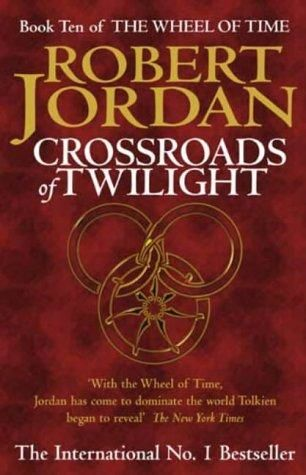 The Wheel of Time. Book 10. Crossroads of Twilight, Robert Jordan