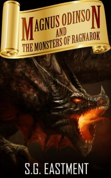 Magnus Odinson and the Monsters of Ragnarok (Viking Gods Book 1), S.G. Eastment
