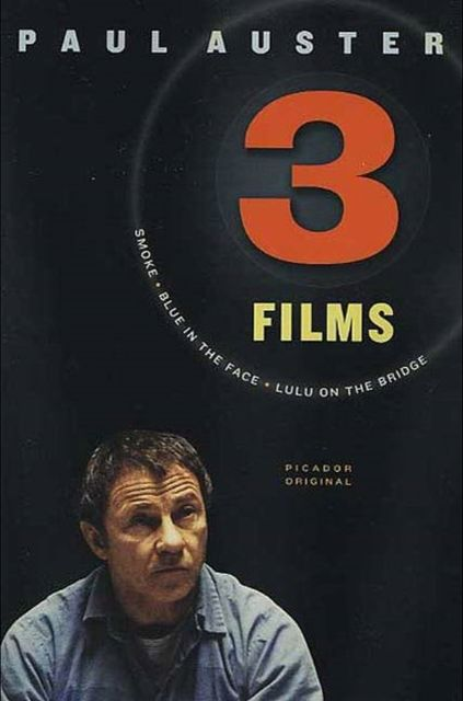 Three Films: Smoke, Blue in the Face, and Lulu on the Bridge, Paul Auster