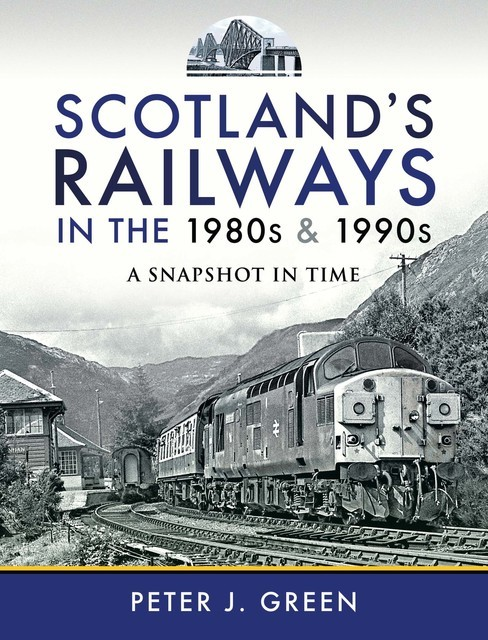Scotland's Railways in the 1980s and 1990s, Peter Green