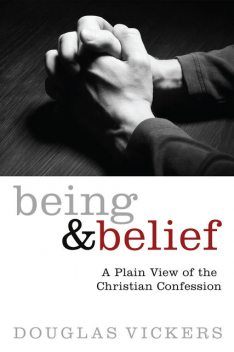 Being and Belief, Douglas Vickers