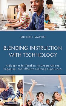 Blending Instruction with Technology, Michael Martin