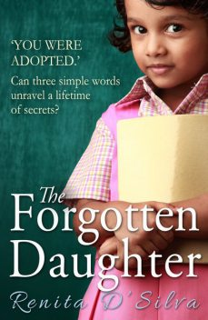 The Forgotten Daughter, Renita D'Silva