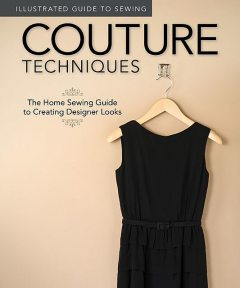 Illustrated Guide to Sewing: Couture Techniques, Not Available