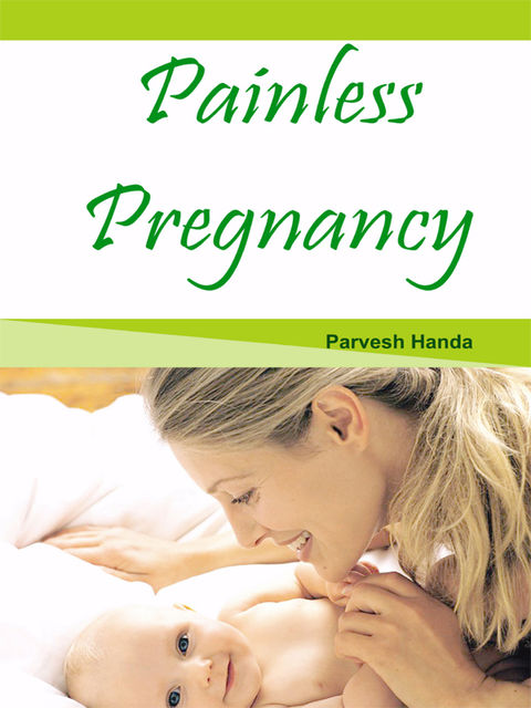 Painless Pregnancy, Parvesh Handa