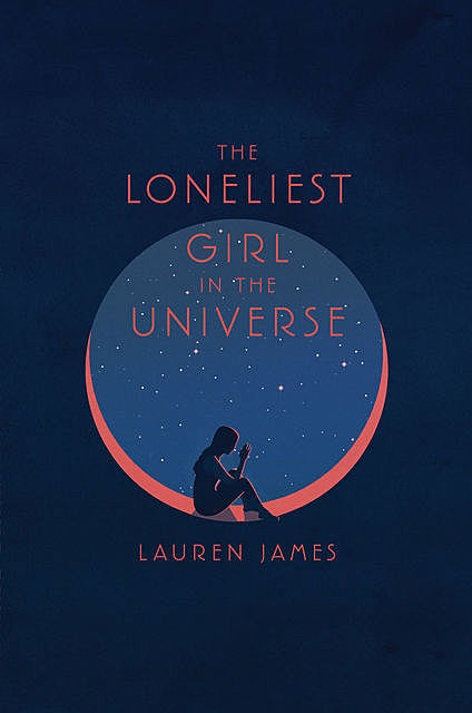The Loneliest Girl in the Universe, Lauren James