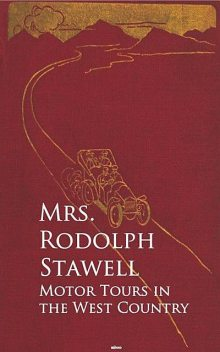 Motor Tours in the West Country, Rodolph Stawell