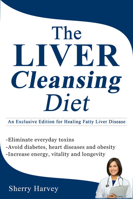 The Liver Cleansing Diet, Sherry Harvey