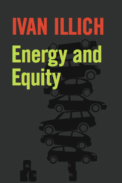 Energy and Equity, Ivan Illich